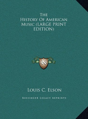 Download The History Of American Music (LARGE PRINT EDITION) ebook