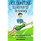 Accounting Illustrated Dictionary: Learn Accounting Visually (Accounting Play Book 1)