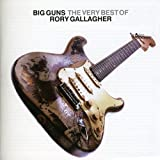 Big Guns: the Very Best of Rory Gallagher (1CD ver.)