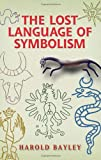 The Lost Language of Symbolism (Dover Occult)