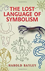 The Lost Language of Symbolism (Dover Books on Anthropology and Folklore)