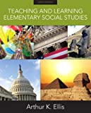 img - for By Arthur K Ellis - Teaching and Learning Elementary Social Studies: 9th (nineth) Edition book / textbook / text book