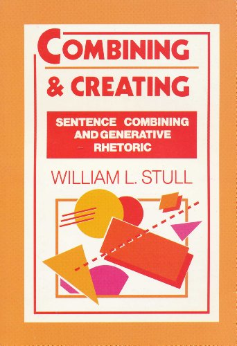 Combining and Creating: Sentence Combining and Generative Rhetoric