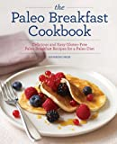 The Paleo Breakfast Cookbook, Rockridge Press, 1623151368