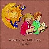 Meditation for Little Souls, Linda BodT, 1420880705