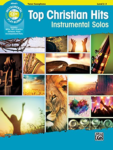 Top Christian Hits Instrumental Solos: Tenor Sax, Book & CD (Top Hits Instrumental Solos Series) ()