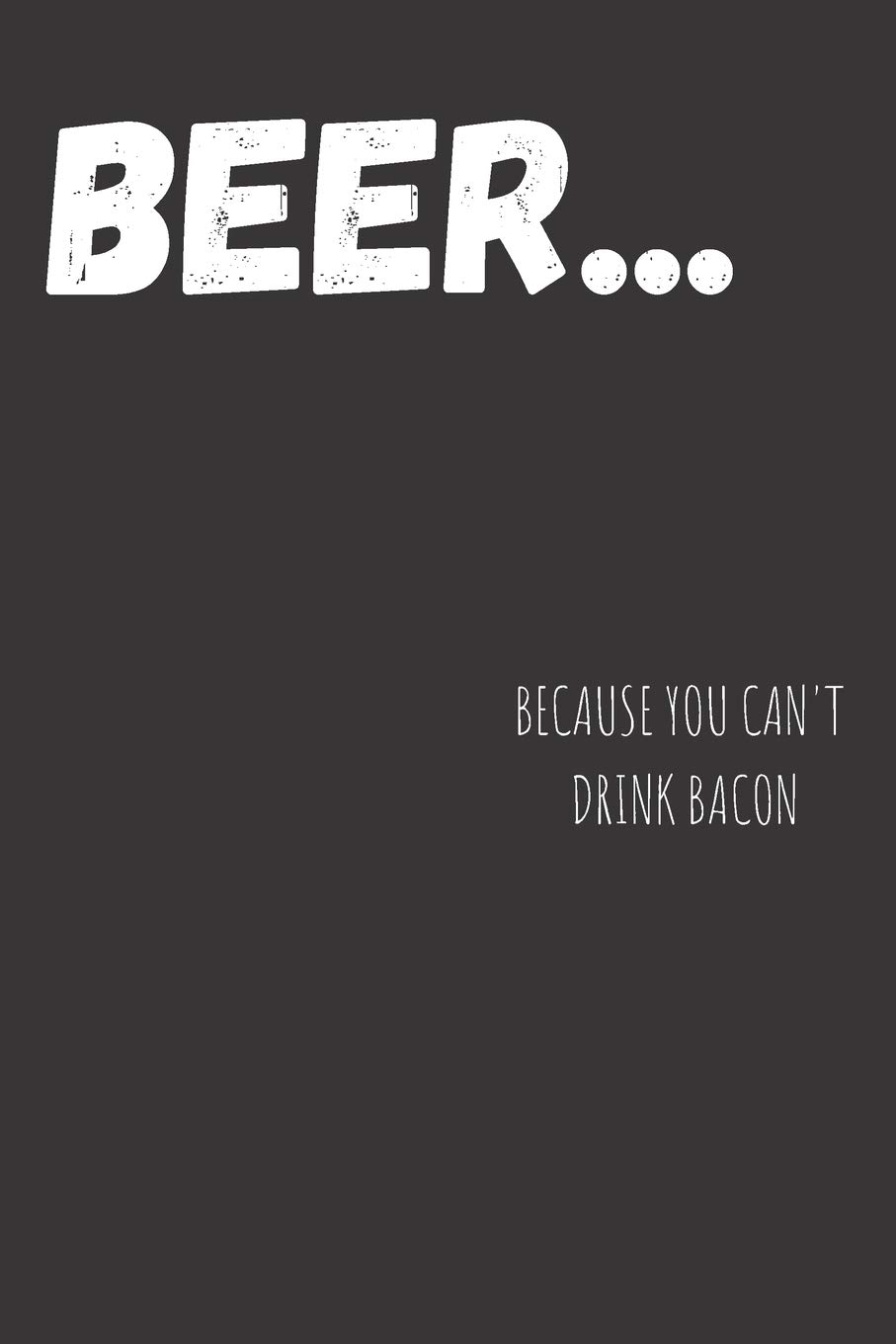 Beer... Because You Can\'t Drink Bacon: Funny Beer Quotes ...