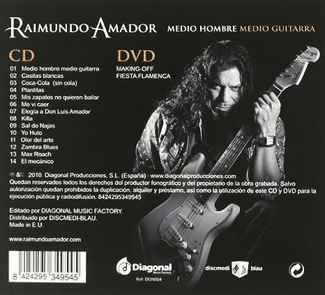 Medio Hombre Medio Guitarra : Raimundo Amador: Amazon.es: Música