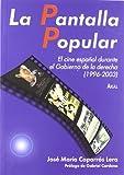 La Pantalla Popular, José María Caparrós Lera, 8446024144