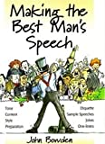 Making the Best Mans Speech: Know What To Say and When To Say It - Add Wit, Sparkle and Humour - Deliver The Perfect Speech (Essentials Series)