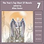 The Year's Top Short SF Novels 7 | Wil McCarthy,An Owomoyela,Suzanne Palmer,Alastair Reynolds,Allen M. Steele,Lavie Tidhar,Nick Wolven