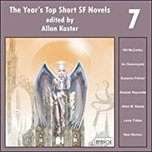 The Year's Top Short SF Novels 7 Audiobook by Wil McCarthy, An Owomoyela, Suzanne Palmer, Alastair Reynolds, Allen M. Steele, Lavie Tidhar, Nick Wolven Narrated by Tom Dheere, Nancy Linari, Wil McCarthy