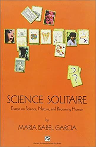 Science Solitaire Essays On Science Nature And Becoming Human  Science Solitaire Essays On Science Nature And Becoming Human Maria  Isabel Garcia  Amazoncom Books