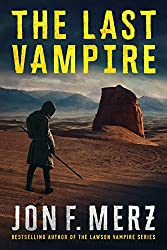 The Last Vampire: Book 1 of the Blood Armageddon Series: A Supernatural Post-Apocalyptic Thriller