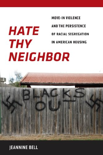 Hate Thy Neighbor: Move-In Violence and the Persistence of Racial Segregation in American Housing [Jeannine Bell] (Tapa Dura)