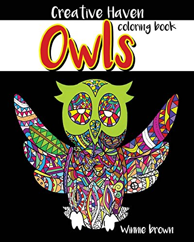 Creative Haven Owls Coloring Book: Adult Relaxation: Adult Activity Book