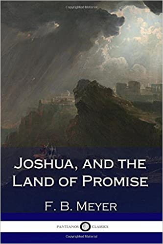 Joshua, and the Land of Promise: F  B  Meyer: 9781979220309: Amazon