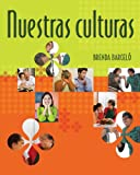 Nuestras Culturas : An Intermediate Course in Spanish, Barcelo, Brenda, 0618574611