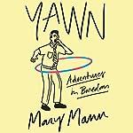 Yawn: Adventures in Boredom | Mary Mann