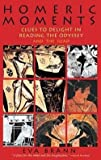 img - for Eva T. H. Brann: Homeric Moments : Clues to Delight in Reading the Odyssey and the Iliad (Paperback); 2002 Edition book / textbook / text book