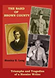 The Bard of Brown County: The Triumphs and Tragedies of a Hoosier Writer