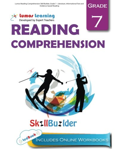 Lumos Reading Comprehension Skill Builder  Grade 7   Literature  Informational Text And Evidence Based Reading  Plus Online Activities  Videos And Apps  Lumos Language Arts Skill Builder   Volume 1
