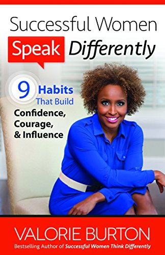 Successful Women Speak Differently: 9 Habits That Build Confidence, Courage, and Influence (Prayer For Favor With God And Man)