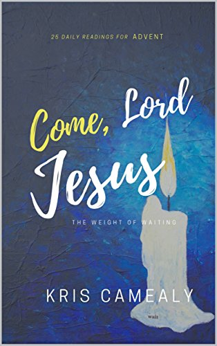 Come, Lord Jesus: The Weight of Waiting (Worship Christmas Themes)