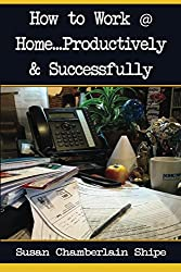 How To Work At Home Productively & Successfully