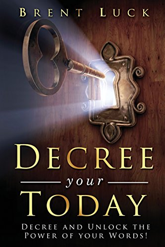 Decree Your Today: Decree and Unlock the Power of Your Words.