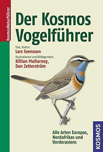 Der Kosmos Vogelführer: Alle Arten Europas, Nordafrikas und Vorderasiens