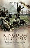 Kingdom in Crisis, John Laband, 1844155846