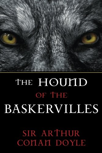 The Hound of the Baskervilles: A Sherlock Holmes Mystery (The Sherlock Holmes Collection) (Volume 5)