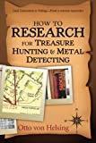 How to Research for Treasure Hunting and Metal Detecting: From Lead Generation to Vetting