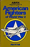 America Fighters of World War Two, Alan W. Hall, 0850592259