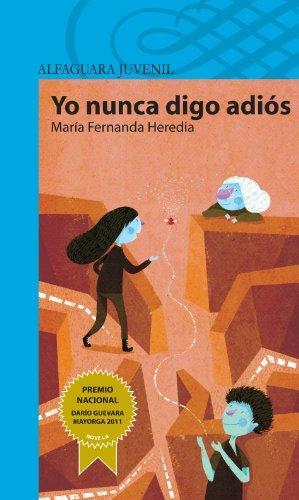 Yo nunca digo adiós (Spanish Edition) by [Heredia, María Fernanda]