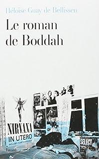 Le roman de Boddah, Guay de Bellissen, Héloïse