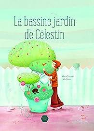 La bassine jardin de Célestin par Marie Zimmer