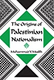 img - for The Origins of Palestinian Nationalism (Institute for Palestine Studies Series) book / textbook / text book