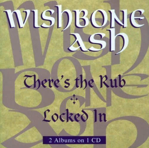 (There's the Rub//Locked in Import Edition by Wishbone Ash (1999) Audio CD by Unknown (0100-01-01?)