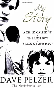 "My Story: ""A Child Called It"", ""The Lost Boy"", ""A Man Named Dave"" 0752852728 Book Cover"