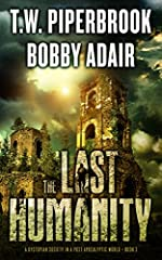 The Last Humanity: A Dystopian Society in a Post Apocalyptic World (The Last Survivors Book 3)