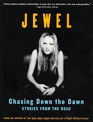 Chasing Down The Dawn: Stories From The Road