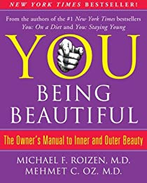 YOU: Being Beautiful: The Owner's Manual to Inner and Outer Beauty