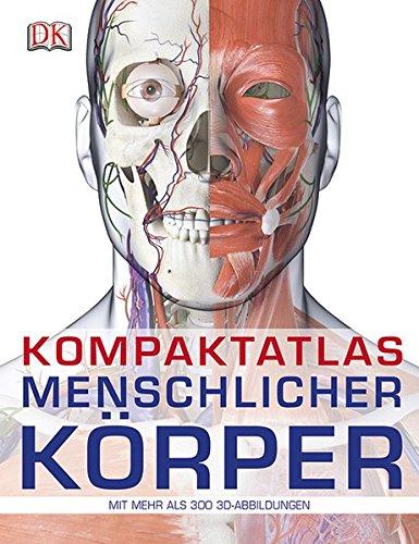 Kompaktatlas menschlicher Körper: Mit 300 3D-Abbildungen: Amazon.de ...