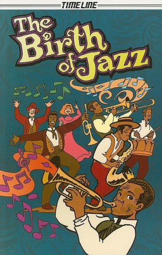 Steck-Vaughn Timeline Graphic Novels: Individual Student Edition (Levels 7-8) The Birth of Jazz PDF