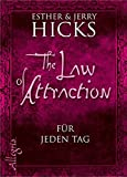 The Law of Attraction - für jeden Tag