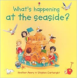 Book What's Happening at the Seaside? by Heather Amery (1-Dec-2006)
