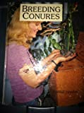 Breeding Conures, Robbie Harris, 0876668708