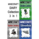 Minecraft: Diary Collection: 3 Minecraft Diaries in 1 Minecraft Book (Minecraft Bundle, Minecraft Book Bundle, Minecraft Chicken Jockey, Minecraft Spider Jockey, Minecraft Silverfish)